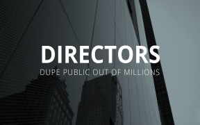 Directors Dupe Public Out of Millions