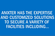 Anixter Provides Products and Expertise for Complete Solutions